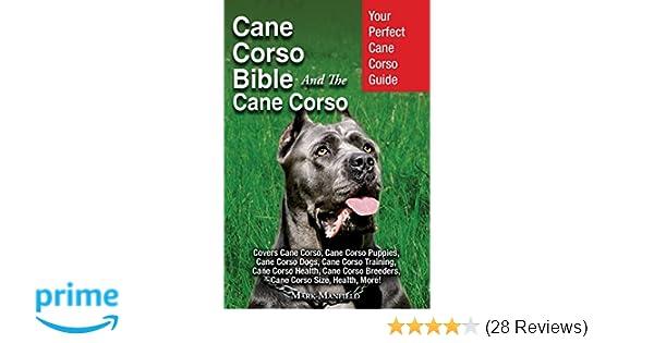 Cane Corso Bible And The Cane Corso Your Perfect Cane Corso Guide