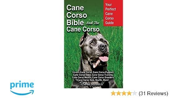 Cane Corso Bible And the Cane Corso: Your Perfect Cane Corso