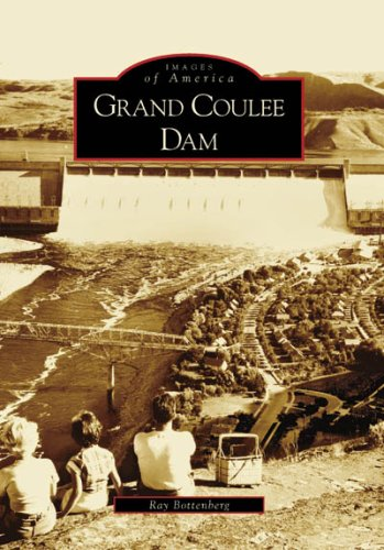 (Grand Coulee Dam (Images of America: Washington))