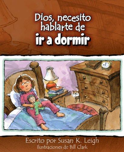 Dios, necesito hablarte de...ir a dormir (Spanish Edition)