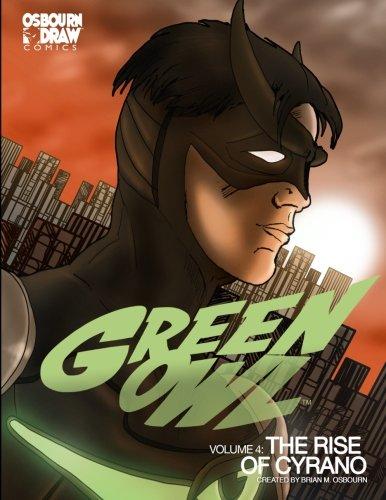 Green Owl Vol. 4 The Rise of Cyrano [Osbourn, Brian M.] (Tapa Blanda)