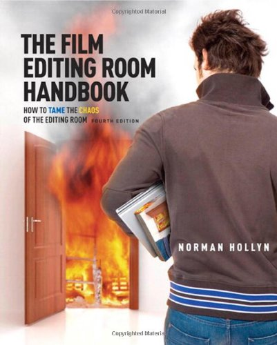 The Film Editing Room Handbook: How to Tame the Chaos of...