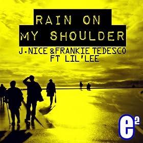 Amazon.com: Rain On My Shoulder (Andrea Rullo Remix): J Nice & Frankie
