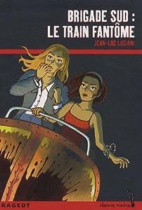 """Afficher """"Brigade Sud Le train fantôme"""""""