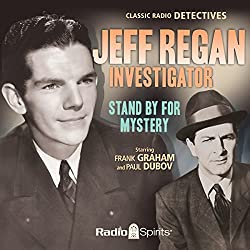 Jeff Regan, Investigator: Stand by for Mystery