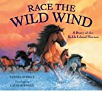 Front cover for the book Race the Wild Wind: A Story of the Sable Island Horses by Sandra Markle