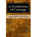 A Gentleman of Courage / A Novel of the Wilderness