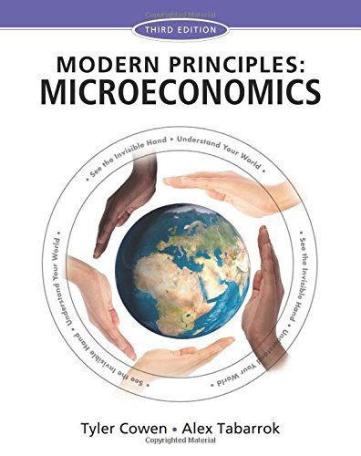 Modern Principles of Microeconomics by Cowen, Tyler, Tabarrok, Alex (December 12, 2014) Paperback