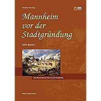 Mannheim vor der Stadtgründung II/2: Band 2: Die Mannheimer Vororte und Stadtteile