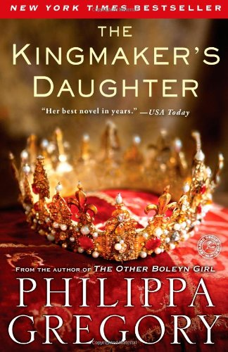The Kingmaker's Daughter written by Philippa Gregory
