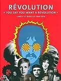 Révolution. «You say you want a revolution». Labels et rebelles 1966-1970. Ediz. illustrata