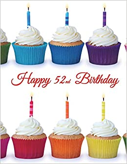 Happy 52nd Birthday Notebook Journal Diary 185 Lined Pages