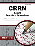 CRRN Exam Practice Questions (First Set): CRRN Practice Tests & Review for the Certified Rehabilitation Registered Nurse Exam