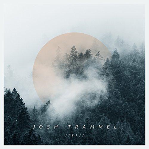 Josh Trammel - Self-Titled EP (2018)