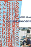 Career As An Anesthesiologist (Careers Ebooks)