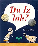 Du Iz Tak? (E. B. White Read-Aloud Award. Picture Books)
