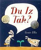 img - for Du Iz Tak? (E. B. White Read-Aloud Award. Picture Books) book / textbook / text book