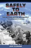 img - for Safely to Earth: The Men and Women Who Brought the Astronauts Home book / textbook / text book