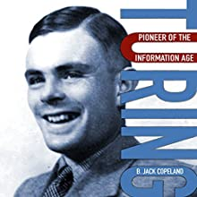 Turing: Pioneer of the Information Age Audiobook by B. Jack Copeland Narrated by Kaleo Griffith