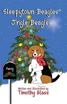 Sleepytown Beagles, Jingle Beagles by [Glass, Timothy]