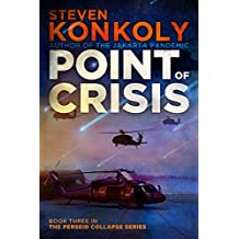 POINT OF CRISIS: A Post-Apocalyptic Technothriller (The Perseid Collapse Series Book 3)