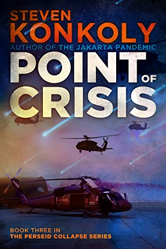 Point of Crisis: A Post Apocalyptic/Dystopian EMP Thriller (The Perseid Collapse Series Book 3) by [Konkoly, Steven]
