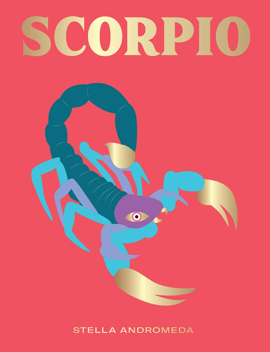 Scorpio: Harness the Power of the Zodiac (astrology, star sign) (Seeing Stars)