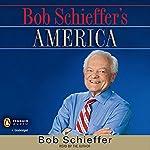 Bob Schieffer's America   Bob Schieffer