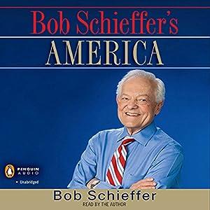 Bob Schieffer's America Audiobook