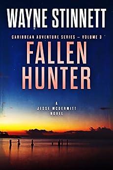 Fallen Hunter: A Jesse McDermitt Novel (Caribbean Adventure Series Book 3) by [Stinnett, Wayne]