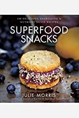 [Superfood Snacks: 100 Delicious, Energizing & Nutrient-Dense Recipes (Julie Morris's Superfoods)] [By: Morris, Julie] [May, 2015] Unknown Binding