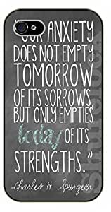 iPhone 4 / 4s Bible Verse - Anxiety does not empty tomorrow of its sorrows, but only empties today of its strengths - black plastic case / Verses, Inspirational and Motivational
