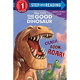 Crash, Boom, Roar! (Disney/Pixar The Good Dinosaur) (Step into Reading)
