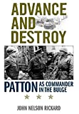 img - for Advance and Destroy: Patton as Commander in the Bulge (AN AUSA Title, American Warriors Series) by Roger Cirillo (Foreword), John Nelson Rickard (9-Sep-2011) Hardcover book / textbook / text book