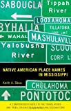 Native American Place Names in Mississippi, Keith A. Baca, 1578069556