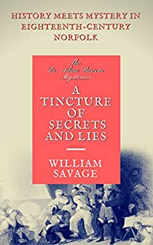 A Tincture of Secrets and Lies (The Dr Adam Bascom Mysteries Book 4) by [Savage, William]