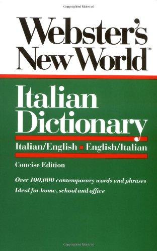 World Italian - Webster's New World Italian Dictionary: Italian/English, English/Italian
