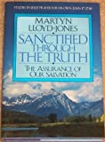 Sanctified Through the Truth, D. Martyn Lloyd-Jones, 0891075151