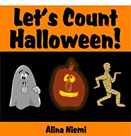 Let's Count Halloween: A Fun Kids' Counting Book for Children Age 2 to 5 (Let's Count Series) by [Niemi, Alina]