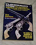 img - for FLAYDERMAN'S GUIDE TO ANTIQUE AMERICAN FIREARMS AND THEIR VALUES, 4th EDITION book / textbook / text book