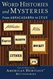 Word Histories and Mysteries: From Abracadabra To Zeus