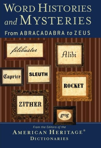 Word Histories and Mysteries: From Abracadabra To Zeus by Brand: Houghton Mifflin Harcourt