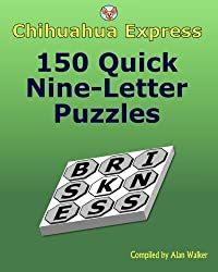 Chihuahua Express: 150 Quick Nine-Letter Puzzles