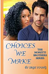 Choices We Make (The Moretti Brothers Series) (Volume 1) Paperback