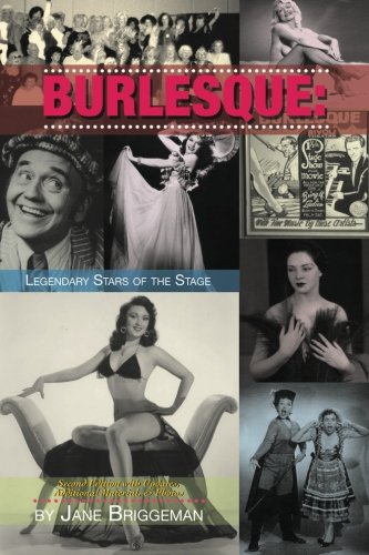 Burlesque: Legendary Stars of the Stage, 2nd Ed.