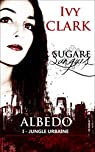 Albédo 1: Jungle urbaine (Sugare Sanguis) par Clark