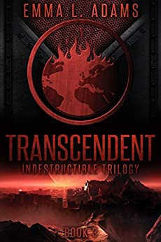 Transcendent (Indestructible Trilogy Book 3) by [Adams, Emma L.]