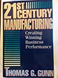 Twenty-First Century Manufacturing, Thomas G. Gunn, 0887305466