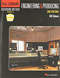 Hal Leonard Recording Method: Recording Book 5: Engineering and Producing (2nd Edition) (Music Pro Guides)