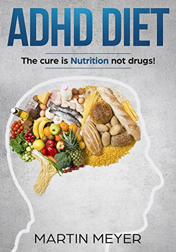 680b5f4445b2a ADHD Nutrition Diet: Solution without Drugs or Medication! eBook ...